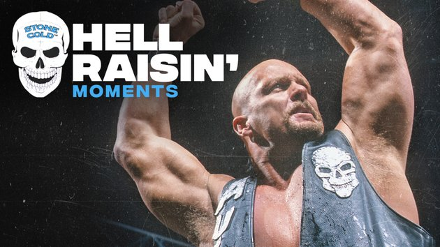 Watch WWE Best Of Stone Cold Hell Raisin Moments